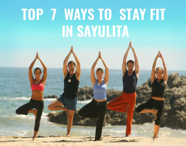 Top 7 Ways to Stay Fit in Sayulita