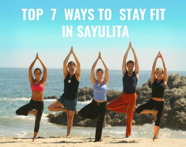 Top 7 Ways to Stay Fit inSayulita